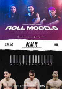Roll Models and All Dead, All Dead (UK)